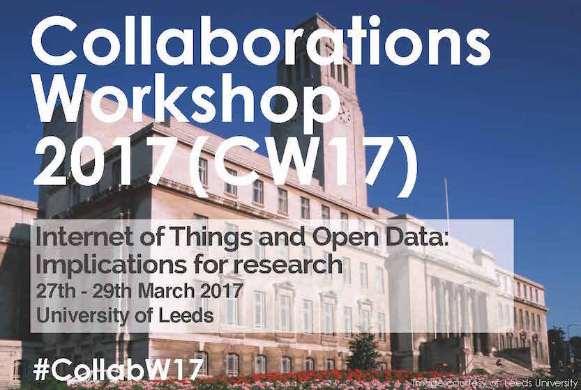 Collaborations Workshop 2017, IoT, Open Data, research software